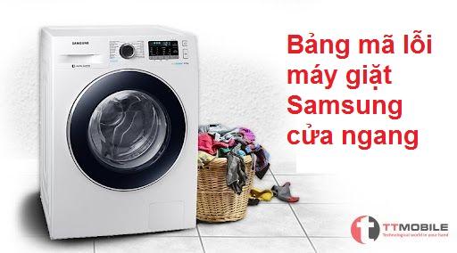 Bảng mã lỗi máy giặt Samsung cửa ngang